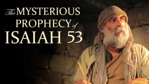 The Mysterious Prophecy of Isaiah 53, Part I: The Mystery of Deliverance