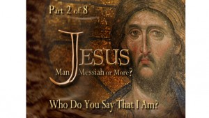 Jesus: Man, Messiah, or More? Peter's Confession, Part II