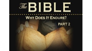 The Bible: Why Does It Endure? Part II