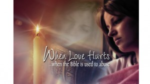 When Love Hurts: Understanding and Healing Domestic Abuse, When the Bible Is Used To Abuse, Part II