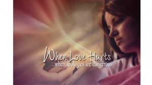 When Love Hurts: Understanding and Healing Domestic Abuse, When Apologies are Dangerous, Part III