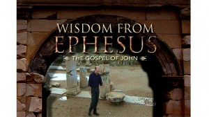 Wisdom From Ephesus: The Gospel of John, Part I