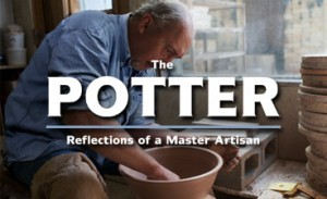 The Potter: Reflections of a Master Artisan, Part II
