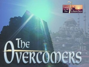 Land of The 7 Churches, Part I: The Overcomers